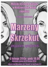Wystawa prac Marzeny Skrzekut