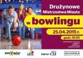 Drużynowe mistrzostwa miasta w bowlingu