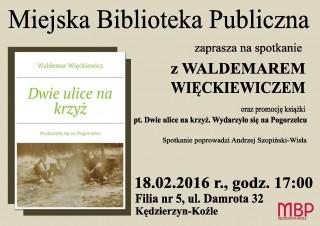 Spotkanie z Waldemarem Więckiewiczem