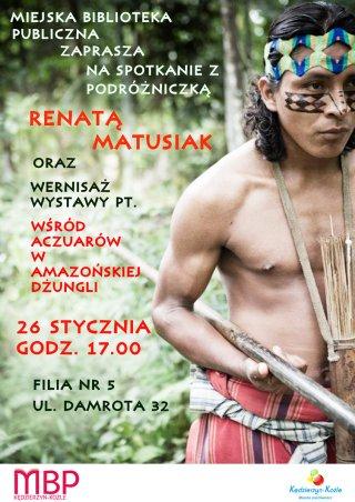 Spotkanie z podróżniczką Renatą Matusiak i wernisaż wystawy