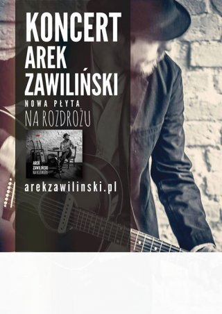 Koncert - Arek Zawiliński: Na Rozdrożu.